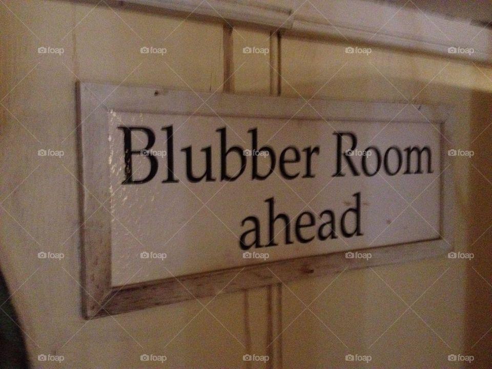 Blubber room